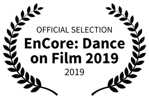 Laurel leaves frame text that reads: Official Selection EnCore Dance on Film 2019.