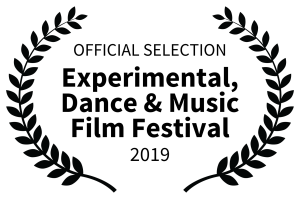 Laurels for Official Selection. Experimental, Dance and Music Film Festival 2019.